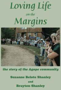 Loving Life on the Margins: The Story of Agape Community